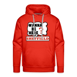 Wanna Be Here Sheffield - Men's Premium Hoodie