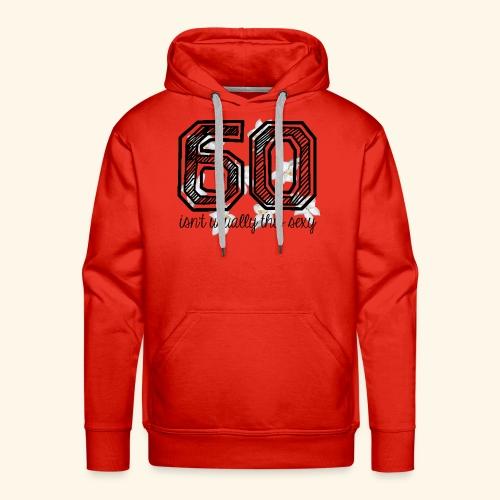 sexy at 60 - Mannen Premium hoodie
