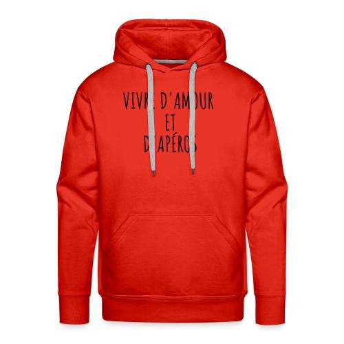 Vivre d'amour et d'apéros - Sweat-shirt à capuche Premium pour hommes