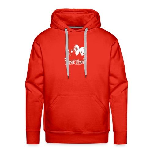 We're not MOVIE STARS - Mannen Premium hoodie