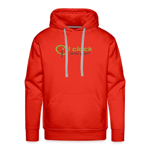 I clock, and you ? - Men's Premium Hoodie