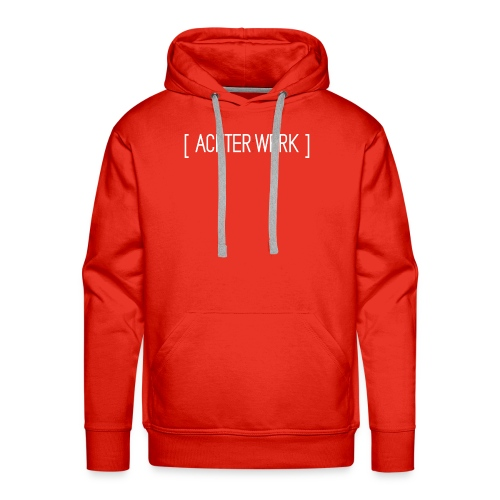Achter:Werk T-shirt - Mannen Premium hoodie