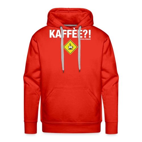 KAFFÈÈ?! - Maglietta da donna by IL PROLIFERARE - Felpa con cappuccio premium da uomo