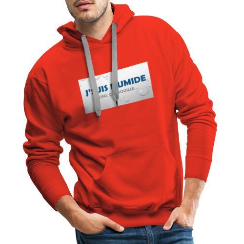 J suis humide - Sweat-shirt à capuche Premium pour hommes