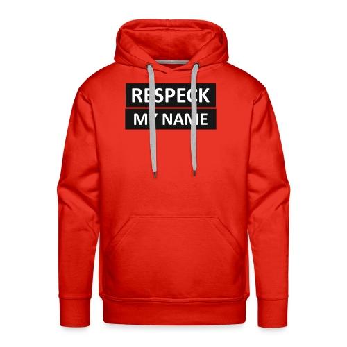 Respeck my name! T-shirt - Premium hettegenser for menn