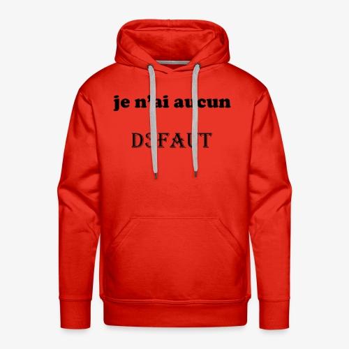 je n'ai aucun défaut - Sweat-shirt à capuche Premium pour hommes