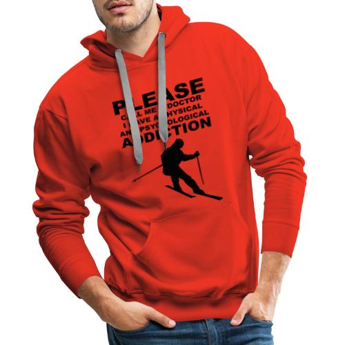 Call me a doctor, I have a addiction to skiing - Männer Premium Hoodie