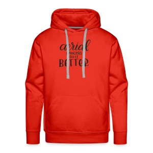 Aerial Dancer's do it Better - Sudadera con capucha premium para hombre