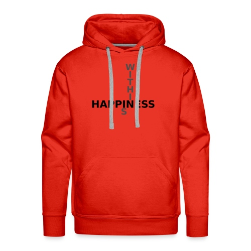 Happiness is Within - Men's Premium Hoodie