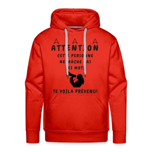 NE MACHE PAS SES MOTS - Sweat-shirt à capuche Premium pour hommes