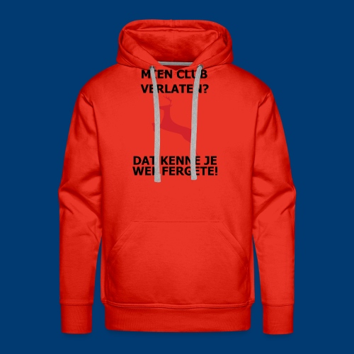 Dat kenne je sekers wel Fergete! - Mannen Premium hoodie