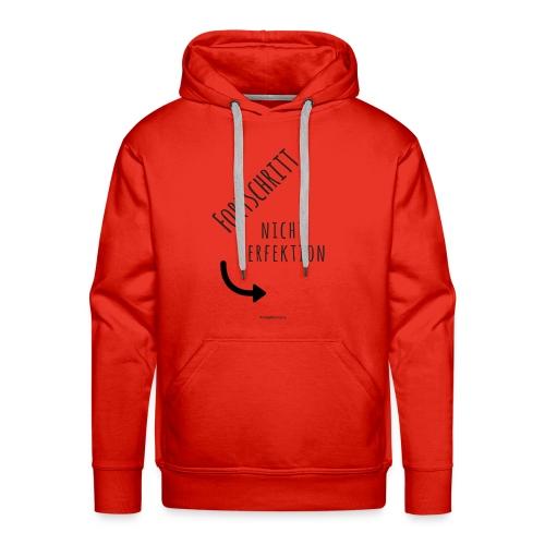 Fortschritt - nicht Perfektion - Männer Premium Hoodie