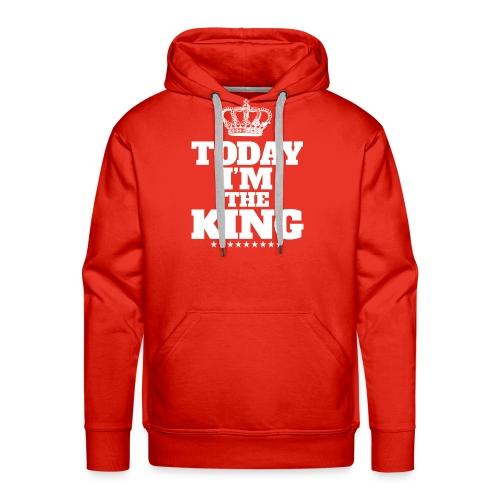 today i'm the king - Bluza męska Premium z kapturem