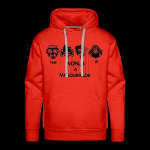 The World is a Masqeurade - Männer Premium Hoodie