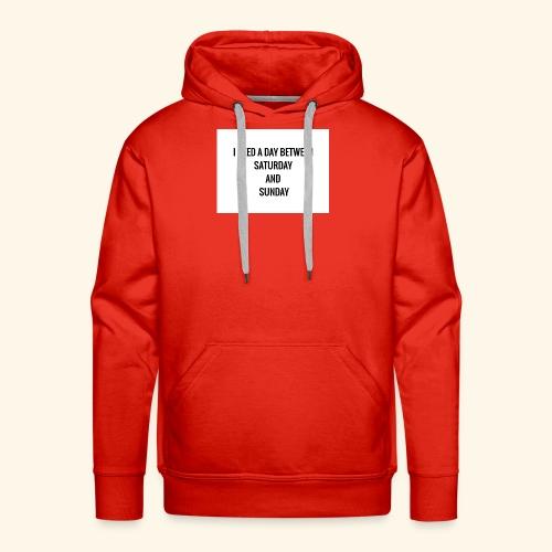 I need a day design - Männer Premium Hoodie