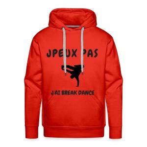 JPEUX PAS J'AI BREAK DANCE - Sweat-shirt à capuche Premium pour hommes