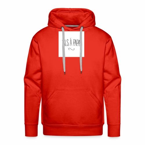 fils a papa jpg - Sweat-shirt à capuche Premium pour hommes