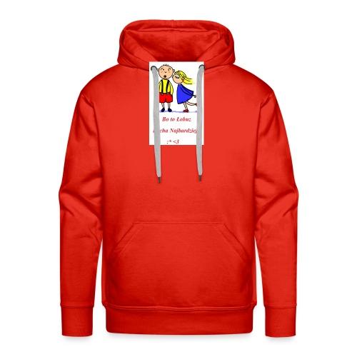 Łobuz kocha najbardziej - Bluza męska Premium z kapturem