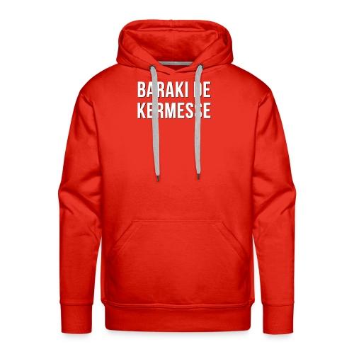 Baraki de kermesse - Sweat-shirt à capuche Premium pour hommes