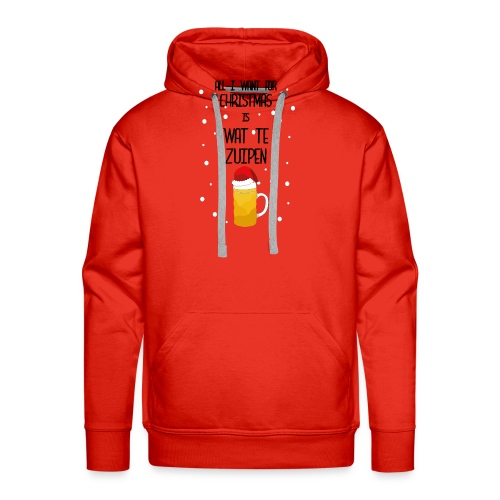 All I want for Christmas is wat te zuipen! - Mannen Premium hoodie