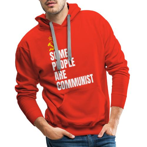 Some people are communist - Felpa con cappuccio premium da uomo
