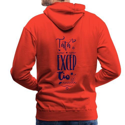Tata exceptionnelle - Sweat-shirt à capuche Premium pour hommes