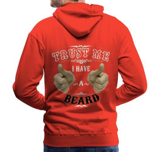 Confía en mi tengo barba - Sudadera con capucha premium para hombre
