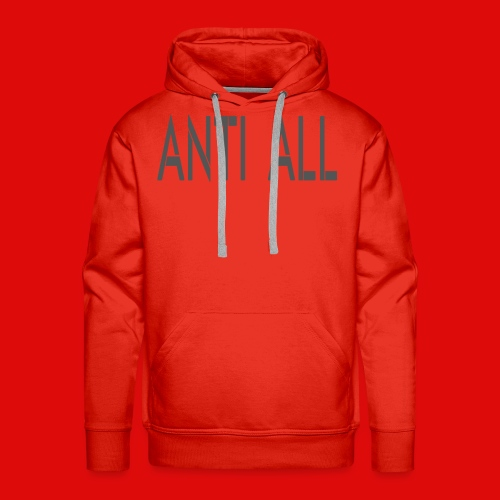 Anti all for the person who against all stupidity - Sweat-shirt à capuche Premium pour hommes