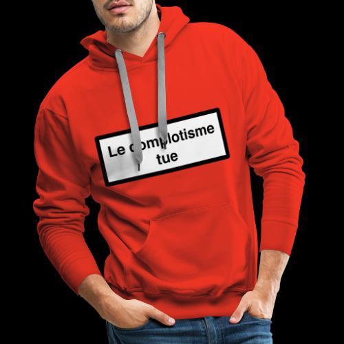 Le complotisme Tue - Sweat-shirt à capuche Premium pour hommes
