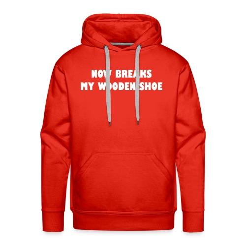 Nu breekt mijn klomp - Mannen Premium hoodie