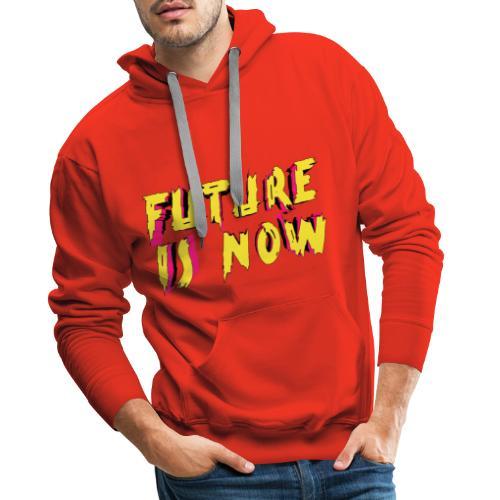 future is now - Sudadera con capucha premium para hombre