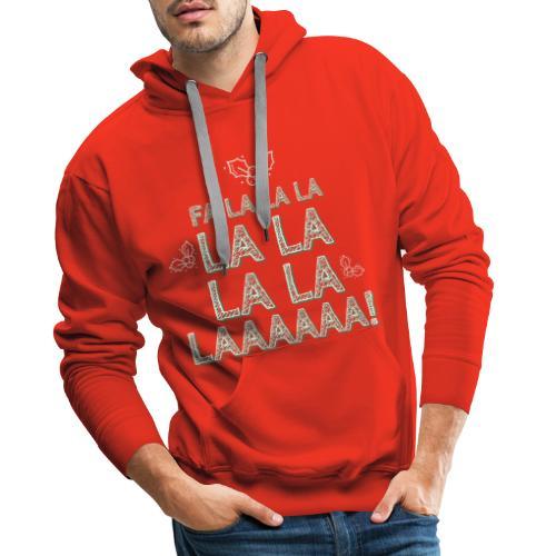 Fa la la la la la la la la, canzone natalizia - Felpa con cappuccio premium da uomo