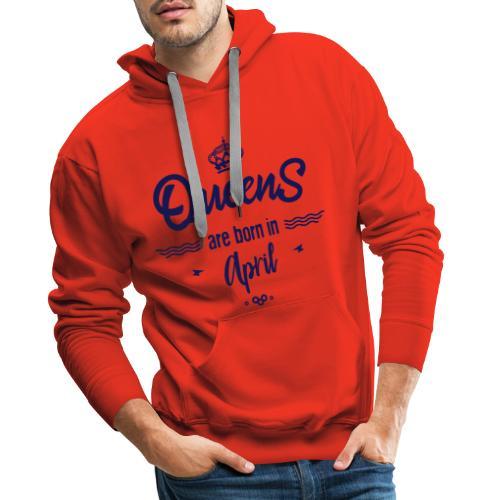 Queens are born in april- - Sweat-shirt à capuche Premium pour hommes