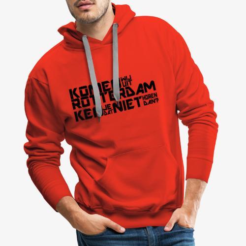 komen wij uit rotterdam - Mannen Premium hoodie
