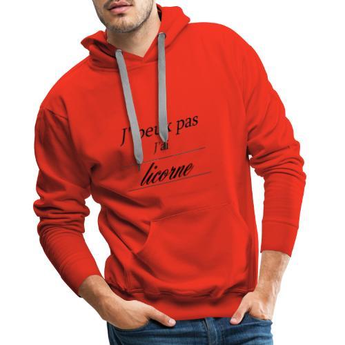 J'peux pas j'ai licorne - Sweat-shirt à capuche Premium pour hommes