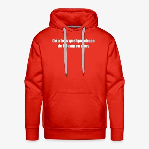 Quelque chose de Johnny - Sweat-shirt à capuche Premium pour hommes
