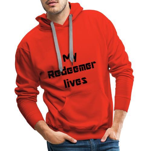 My redeemer lives - Sweat-shirt à capuche Premium pour hommes