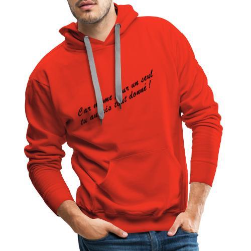 Car même pour un seul - Sweat-shirt à capuche Premium pour hommes