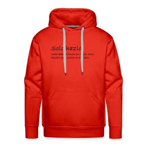 Frase motivadora - Sudadera con capucha premium para hombre