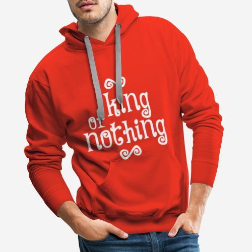 king of nothing - Männer Premium Hoodie