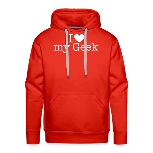 I love my Geek - Männer Premium Hoodie