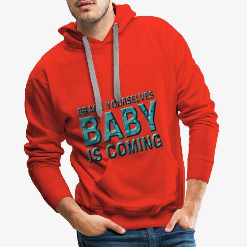 Baby is coming - Sudadera con capucha premium para hombre