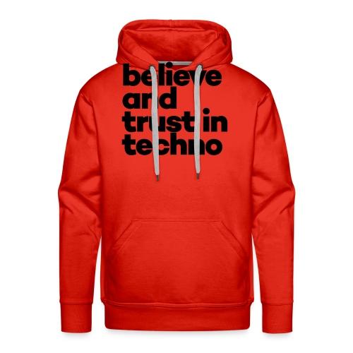 Believe trust in Techno - Mannen Premium hoodie