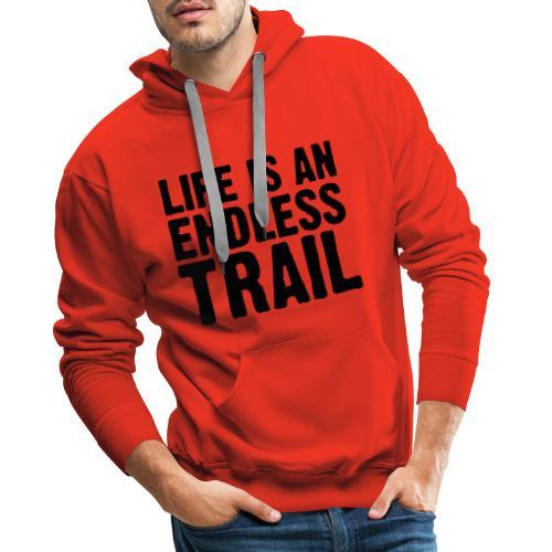 Life is an endless trail - Männer Premium Hoodie