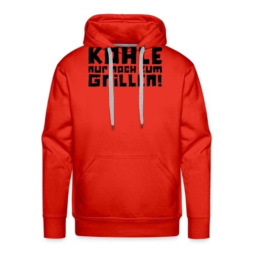 Kohle nur noch zum Grillen - Logo - Männer Premium Hoodie
