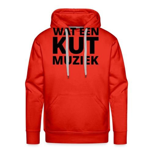 Wat een kutmuziek - Mannen Premium hoodie