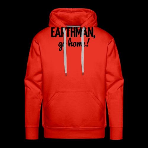 Earthman Go Home logo - Men's Premium Hoodie