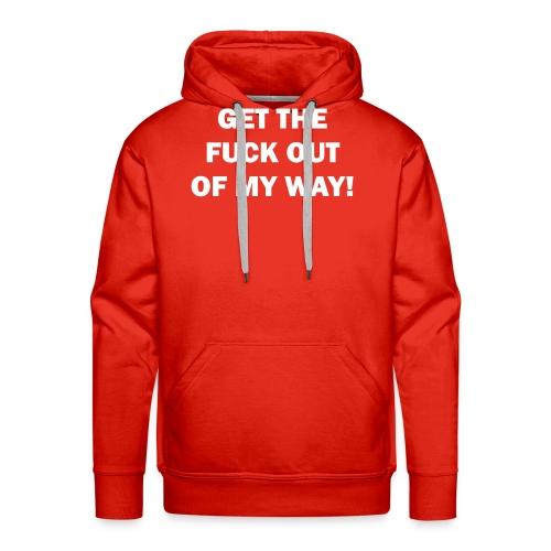 OUT OF MY WAY! - Männer Premium Hoodie