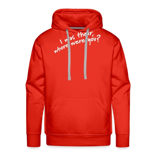 Dyslexic I was there - Mannen Premium hoodie