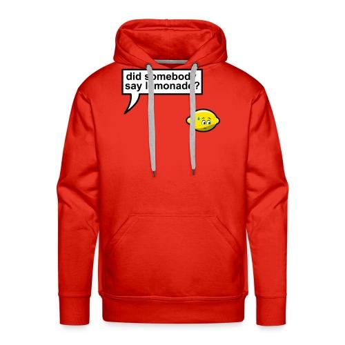 Did somebody say lemonade - Mannen Premium hoodie